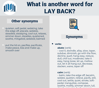 lay back, synonym lay back, another word for lay back, words like lay back, thesaurus lay back