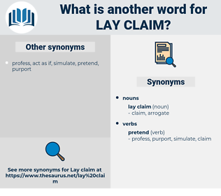 lay claim, synonym lay claim, another word for lay claim, words like lay claim, thesaurus lay claim