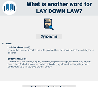 lay down law, synonym lay down law, another word for lay down law, words like lay down law, thesaurus lay down law