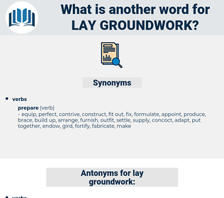 lay groundwork, synonym lay groundwork, another word for lay groundwork, words like lay groundwork, thesaurus lay groundwork