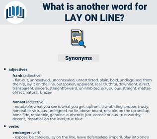 lay on line, synonym lay on line, another word for lay on line, words like lay on line, thesaurus lay on line