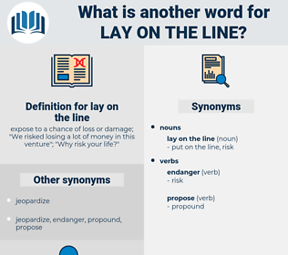 lay on the line, synonym lay on the line, another word for lay on the line, words like lay on the line, thesaurus lay on the line