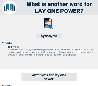 lay one power, synonym lay one power, another word for lay one power, words like lay one power, thesaurus lay one power