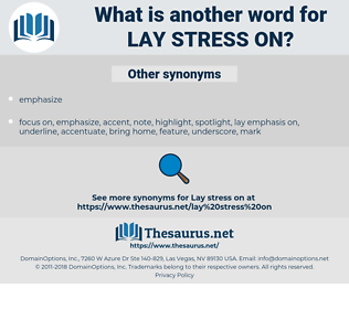 lay stress on, synonym lay stress on, another word for lay stress on, words like lay stress on, thesaurus lay stress on