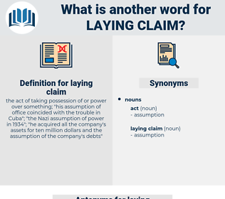 laying claim, synonym laying claim, another word for laying claim, words like laying claim, thesaurus laying claim
