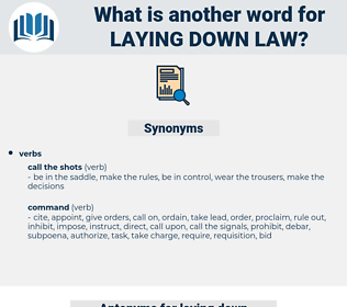 laying down law, synonym laying down law, another word for laying down law, words like laying down law, thesaurus laying down law