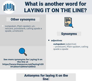 laying it on the line, synonym laying it on the line, another word for laying it on the line, words like laying it on the line, thesaurus laying it on the line