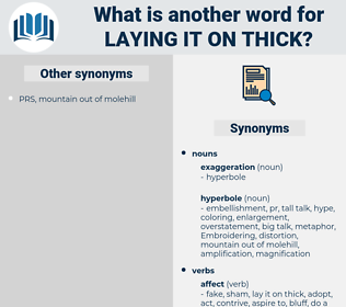 laying it on thick, synonym laying it on thick, another word for laying it on thick, words like laying it on thick, thesaurus laying it on thick