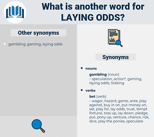 laying odds, synonym laying odds, another word for laying odds, words like laying odds, thesaurus laying odds