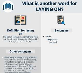 laying on, synonym laying on, another word for laying on, words like laying on, thesaurus laying on