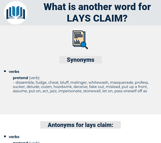 lays claim, synonym lays claim, another word for lays claim, words like lays claim, thesaurus lays claim