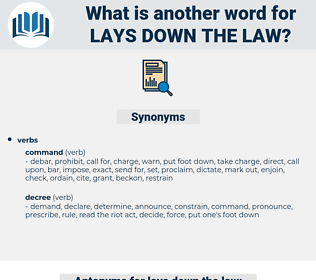 lays down the law, synonym lays down the law, another word for lays down the law, words like lays down the law, thesaurus lays down the law