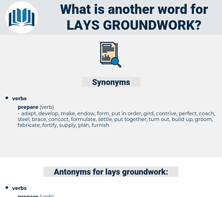 lays groundwork, synonym lays groundwork, another word for lays groundwork, words like lays groundwork, thesaurus lays groundwork