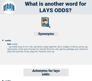 lays odds, synonym lays odds, another word for lays odds, words like lays odds, thesaurus lays odds