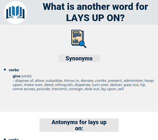 lays up on, synonym lays up on, another word for lays up on, words like lays up on, thesaurus lays up on