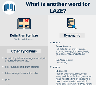 laze, synonym laze, another word for laze, words like laze, thesaurus laze
