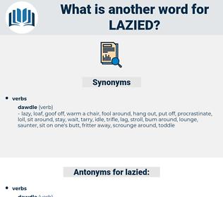 lazied, synonym lazied, another word for lazied, words like lazied, thesaurus lazied