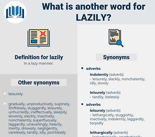lazily, synonym lazily, another word for lazily, words like lazily, thesaurus lazily
