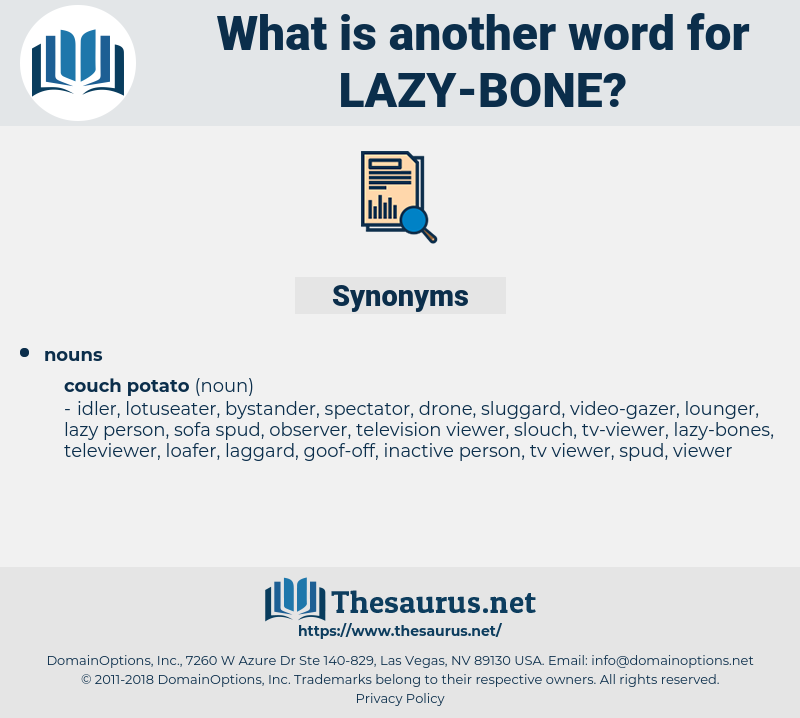 lazy-bone, synonym lazy-bone, another word for lazy-bone, words like lazy-bone, thesaurus lazy-bone