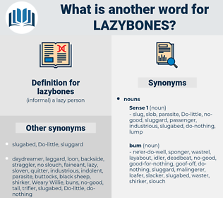 lazybones, synonym lazybones, another word for lazybones, words like lazybones, thesaurus lazybones