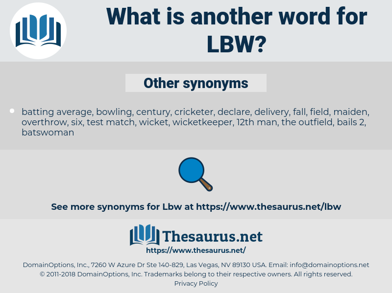 LBW, synonym LBW, another word for LBW, words like LBW, thesaurus LBW