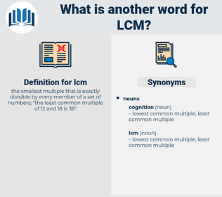 lcm, synonym lcm, another word for lcm, words like lcm, thesaurus lcm