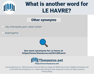 Le Havre, synonym Le Havre, another word for Le Havre, words like Le Havre, thesaurus Le Havre