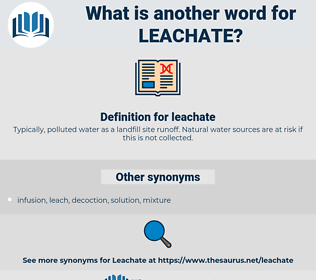 leachate, synonym leachate, another word for leachate, words like leachate, thesaurus leachate