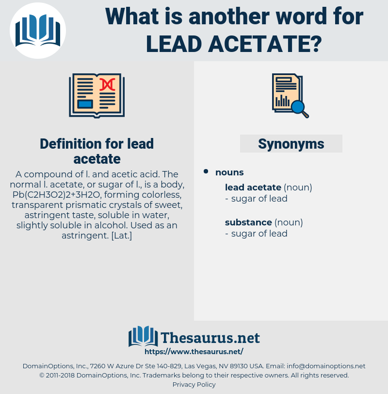 lead acetate, synonym lead acetate, another word for lead acetate, words like lead acetate, thesaurus lead acetate