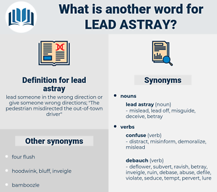 lead astray, synonym lead astray, another word for lead astray, words like lead astray, thesaurus lead astray