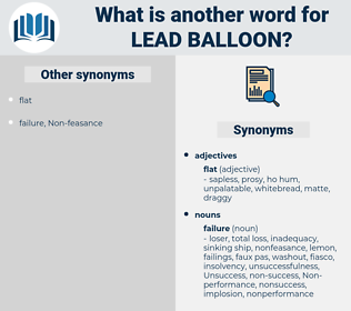 lead balloon, synonym lead balloon, another word for lead balloon, words like lead balloon, thesaurus lead balloon