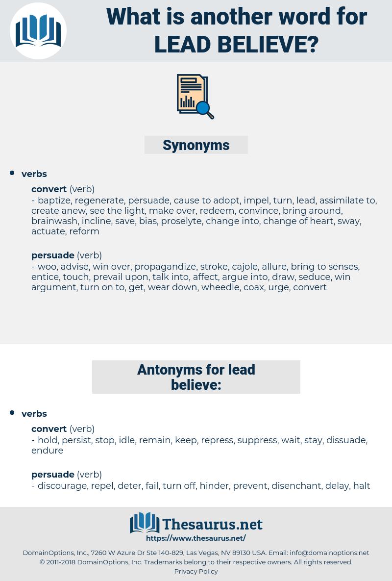 lead believe, synonym lead believe, another word for lead believe, words like lead believe, thesaurus lead believe