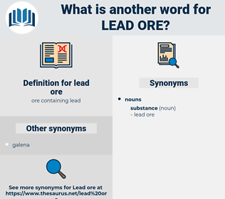 lead ore, synonym lead ore, another word for lead ore, words like lead ore, thesaurus lead ore