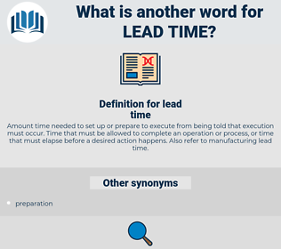 lead time, synonym lead time, another word for lead time, words like lead time, thesaurus lead time