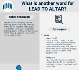 lead to altar, synonym lead to altar, another word for lead to altar, words like lead to altar, thesaurus lead to altar