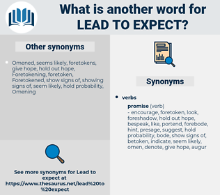 lead to expect, synonym lead to expect, another word for lead to expect, words like lead to expect, thesaurus lead to expect