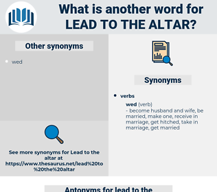 lead to the altar, synonym lead to the altar, another word for lead to the altar, words like lead to the altar, thesaurus lead to the altar
