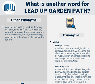 lead up garden path, synonym lead up garden path, another word for lead up garden path, words like lead up garden path, thesaurus lead up garden path