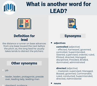 lead, synonym lead, another word for lead, words like lead, thesaurus lead