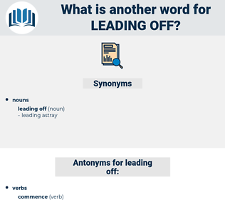 leading off, synonym leading off, another word for leading off, words like leading off, thesaurus leading off