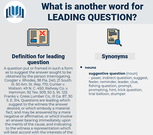leading question, synonym leading question, another word for leading question, words like leading question, thesaurus leading question