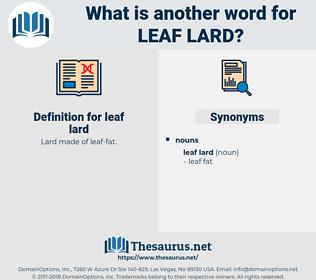 leaf lard, synonym leaf lard, another word for leaf lard, words like leaf lard, thesaurus leaf lard