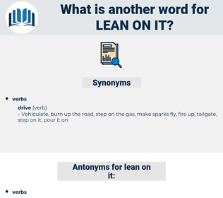 lean on it, synonym lean on it, another word for lean on it, words like lean on it, thesaurus lean on it