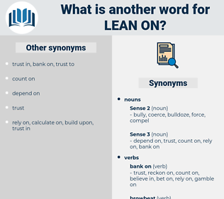 lean on, synonym lean on, another word for lean on, words like lean on, thesaurus lean on
