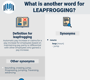 leapfrogging, synonym leapfrogging, another word for leapfrogging, words like leapfrogging, thesaurus leapfrogging