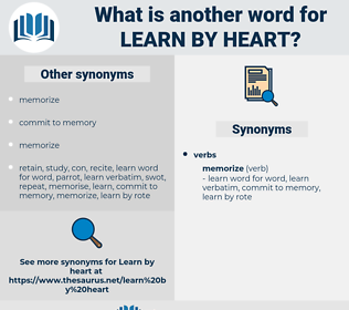 learn by heart, synonym learn by heart, another word for learn by heart, words like learn by heart, thesaurus learn by heart