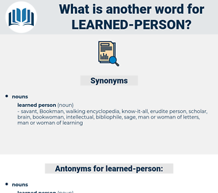 learned person, synonym learned person, another word for learned person, words like learned person, thesaurus learned person