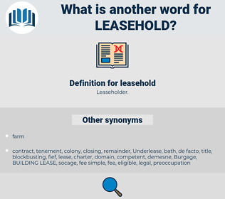 leasehold, synonym leasehold, another word for leasehold, words like leasehold, thesaurus leasehold