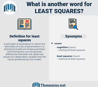 least squares, synonym least squares, another word for least squares, words like least squares, thesaurus least squares