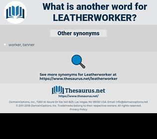 leatherworker, synonym leatherworker, another word for leatherworker, words like leatherworker, thesaurus leatherworker